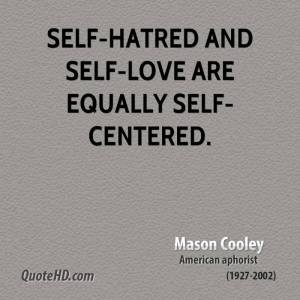 mason-cooley-writer-self-hatred-and-self-love-are-equally-self